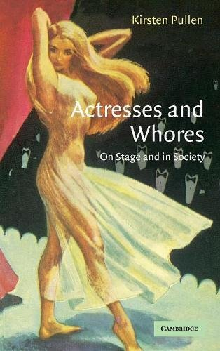 9780521833417: Actresses and Whores: On Stage and in Society