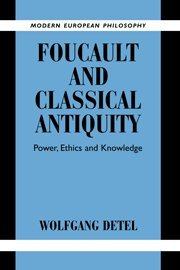 9780521833813: Foucault and Classical Antiquity Hardback: Power, Ethics and Knowledge (Modern European Philosophy)