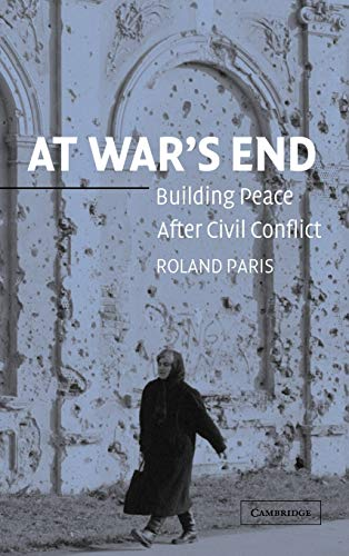 9780521834124: At War's End: Building Peace after Civil Conflict
