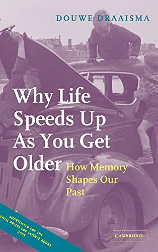 9780521834247: Why Life Speeds Up As You Get Older: How Memory Shapes our Past