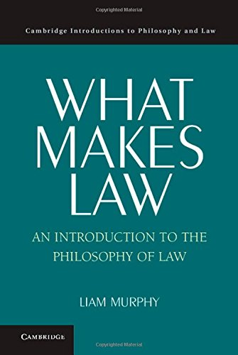 9780521834278: What Makes Law: An Introduction to the Philosophy of Law