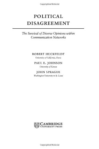 9780521834308: Political Disagreement Hardback: The Survival of Diverse Opinions Within Communication Networks (Cambridge Studies in Public Opinion and Political Psychology)