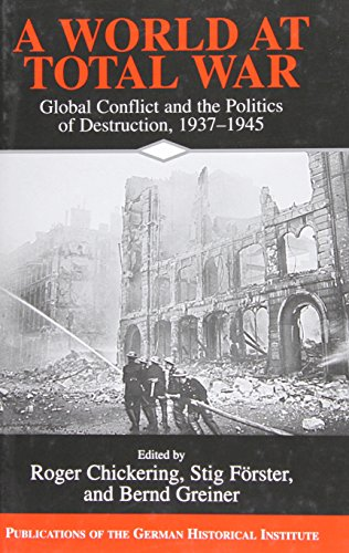9780521834322: A World at Total War: Global Conflict and the Politics of Destruction, 1937-1945 (Publications of the German Historical Institute)