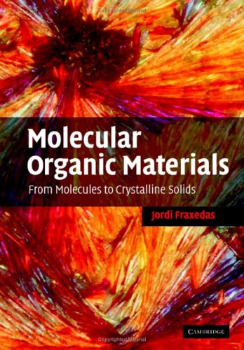 Molecular Organic Materials: From Molecules To Crystalline Solids