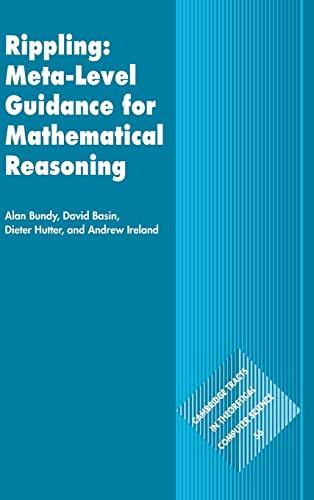 Rippling: Meta-Level Guidance for Mathematical Reasoning (Cambridge: Alan Bundy, David