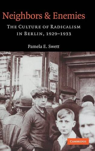 9780521834612: Neighbors and Enemies: The Culture of Radicalism in Berlin, 1929-1933