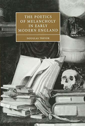 9780521834698: The Poetics of Melancholy in Early Modern England