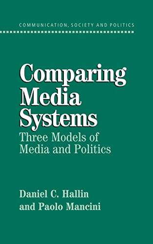 9780521835350: Comparing Media Systems: Three Models of Media and Politics (Communication, Society and Politics)