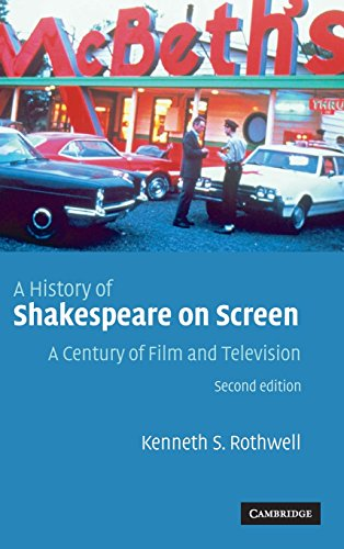A History of Shakespeare on Screen: A Century of Film and Television: Kenneth S. Rothwell