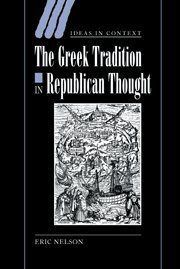 9780521835459: The Greek Tradition in Republican Thought Hardback (Ideas in Context)