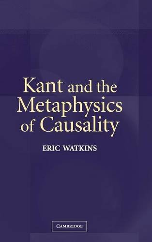 9780521835671: Kant and the Metaphysics of Causality
