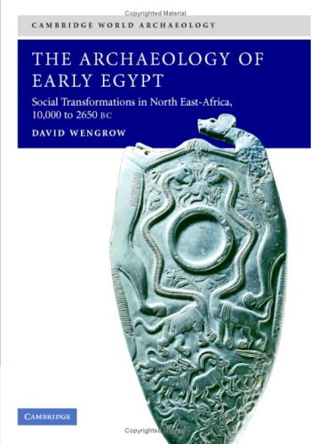 9780521835862: The Archaeology of Early Egypt: Social Transformations in North-East Africa, c.10,000 to 2,650 BC (Cambridge World Archaeology)