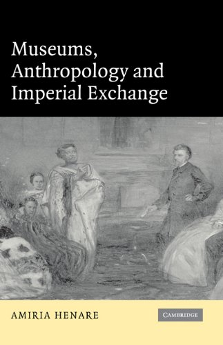 9780521835916: Museums, Anthropology and Imperial Exchange