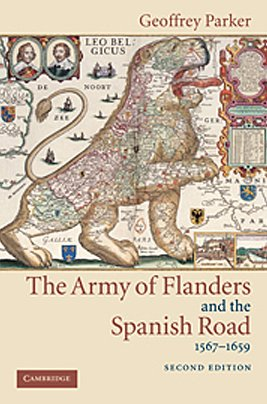 9780521836005: The Army of Flanders and the Spanish Road, 1567-1659: The Logistics of Spanish Victory and Defeat in the Low Countries' Wars (Cambridge Studies in Early Modern History)
