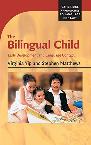 9780521836173: The Bilingual Child: Early Development and Language Contact (Cambridge Approaches to Language Contact)