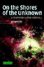 9780521836272: On the Shores of the Unknown: A Short History of the Universe