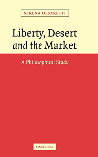 9780521836357: Liberty, Desert and the Market: A Philosophical Study