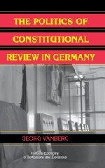 9780521836470: The Politics of Constitutional Review in Germany (Political Economy of Institutions and Decisions)