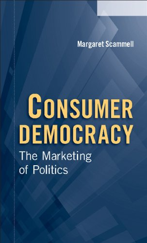 9780521836685: Consumer Democracy: The Marketing of Politics (Communication, Society and Politics)