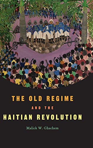 9780521836807: The Old Regime and the Haitian Revolution
