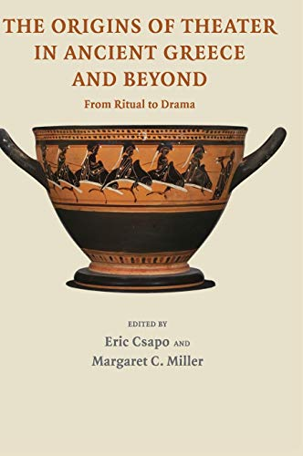 9780521836821: The Origins of Theater in Ancient Greece and Beyond: From Ritual to Drama