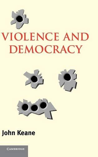9780521836999: Violence and Democracy (Contemporary Political Theory)