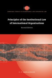 9780521837149: Principles of the Institutional Law of International Organizations (Cambridge Studies in International and Comparative Law)