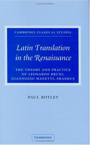9780521837170: Latin Translation in the Renaissance: The Theory and Practice of Leonardo Bruni, Giannozzo Manetti and Desiderius Erasmus
