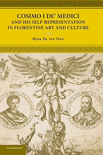 9780521837224: Cosimo I de' Medici and his Self-Representation in Florentine Art and Culture: From Lofty Ruler to Citizen Prince