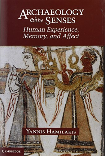 9780521837286: Archaeology and the Senses: Human Experience, Memory, and Affect (Topics in Contemporary Archaeology)