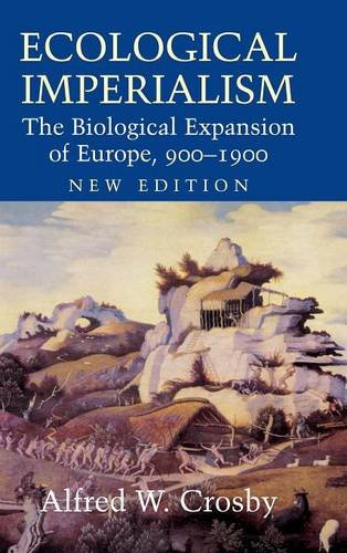 9780521837323: Ecological Imperialism: The Biological Expansion of Europe, 900-1900 (Studies in Environment and History)