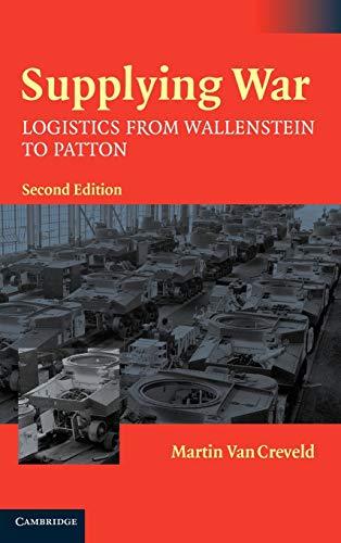 9780521837446: Supplying War: Logistics from Wallenstein to Patton