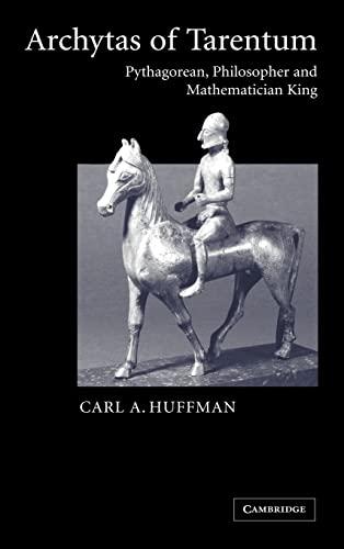 9780521837460: Archytas of Tarentum: Pythagorean, Philosopher and Mathematician King