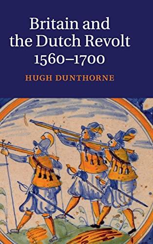 9780521837477: Britain and the Dutch Revolt, 1560-1700