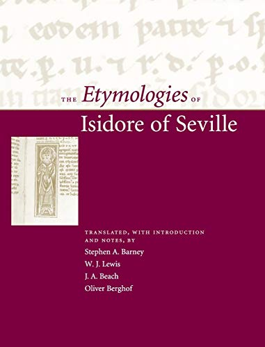 The Etymologies Of Isidore Of Seville.: Isidore Of Seville; Translated With An Introduction And ...