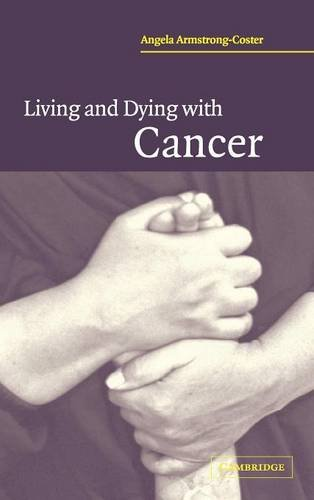 Living and Dying with Cancer: Armstrong-Coster, Angela