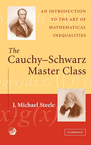 9780521837750: The Cauchy-Schwarz Master Class Hardback: An Introduction to the Art of Mathematical Inequalities (Maa Problem Books Series.)