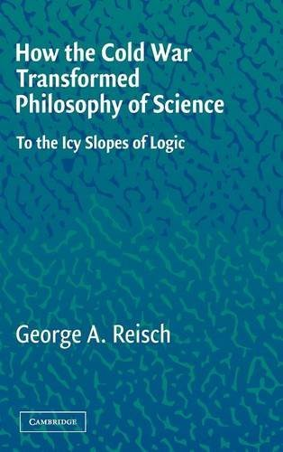 9780521837972: How the Cold War Transformed Philosophy of Science Hardback: To the Icy Slopes of Logic