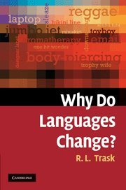 9780521838023: Why Do Languages Change? Hardback