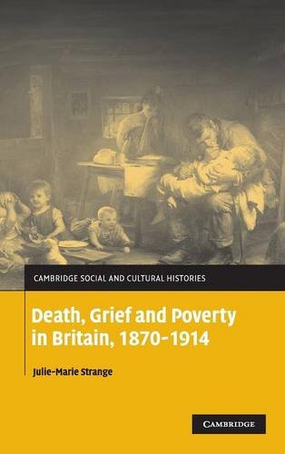 9780521838573: Death, Grief and Poverty in Britain, 1870-1914 (Cambridge Social and Cultural Histories)