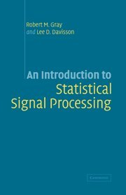 An Introduction to Statistical Signal Processing: Davisson, Lee D.,