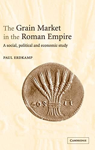 9780521838788: The Grain Market in the Roman Empire: A Social, Political and Economic Study