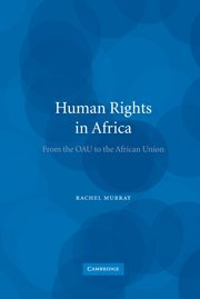 Human Rights in Africa : from the OAU to the African Union.: Murray, Rachel.