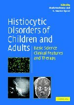 9780521839297: Histiocytic Disorders of Children and Adults: Basic Science, Clinical Features and Therapy