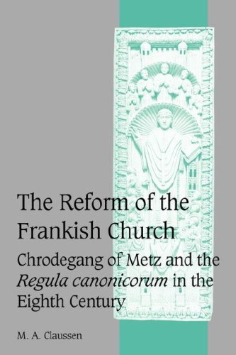 9780521839310: The Reform of the Frankish Church: Chrodegang of Metz and the Regula canonicorum in the Eighth Century (Cambridge Studies in Medieval Life and Thought: Fourth Series)