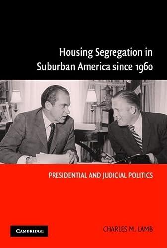 9780521839440: Housing Segregation in Suburban America since 1960: Presidential and Judicial Politics