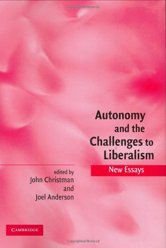 9780521839518: Autonomy and the Challenges to Liberalism Hardback: New Essays