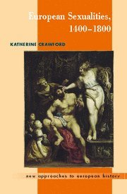 European Sexualities, 1400 1800 (Hardcover): Katherine Crawford