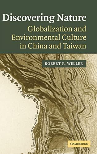 Discovering Nature Globalization & Environmental Culture in China & Taiwan: Robert P Weller