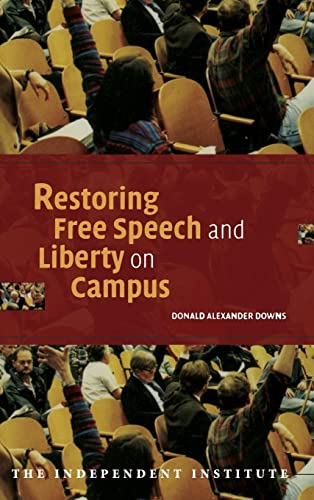 9780521839877: Restoring Free Speech and Liberty on Campus (Independent Studies in Political Economy)